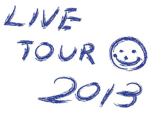 LIVE TOUR 2013 スケジュール発表 & チケット先行開始